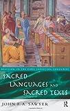 Sacred Languages and Sacred Texts, John F. Sawyer, 0415125472