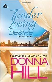Tender Loving Desire (Arabesque) by Donna Hill (2012-09-07)