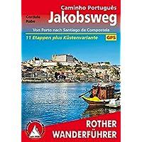 Jakobsweg - Caminho Português: Von Porto nach Santiago de Compostela. 11 Etappen plus Küstenvariante. Mit GPS-Tracks (Rother Wanderführer)