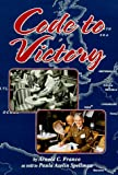 Code to Victory, Arnold C. Franco and Paula Aselin Spellman, 0897452321