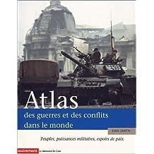 Atlas des guerres et des conflits dans le monde