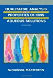 Qualitative Analysis and the Properties of the Ions in Aqueous Solutions (Saunders Golden Series)