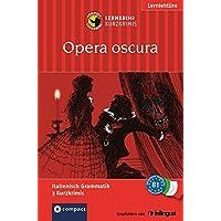 Opera oscura: Compact Lernkrimi. Italienisch Grammatik - Niveau B1 (Lernkrimi Kurzkrimis)