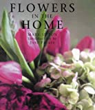 Flowers in the Home, Mark T. Upton, 0600599515