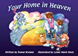 Your Home in Heaven, Donna Wyland, 1579216331