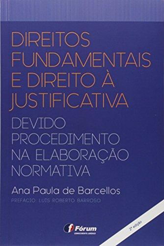 Direitos Fundamentais e Direito à Justificativa Devido Procedimento na Elaboração Normativa