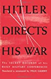 Hitler Directs His War the Secret Records of His Daily Military Conferences, Adolf Hitler, 4871879143