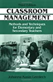 Classroom Management : Methods and Techniques for Elementary and Secondary Teachers, Lemiech, Johanna K., 1577660331