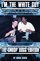 I'm The White Guy - The Snoop Dogg Edition