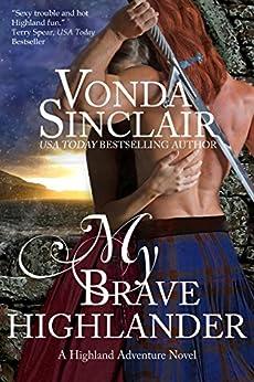 My Brave Highlander (Highland Adventure Book 3) by [Sinclair, Vonda]