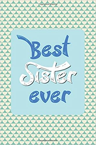 Best Sister Ever: 6x9 Dot Grid Journal | Professionally ...