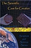 The Scientific Case for Creation, Bert Thompson, 0932859631