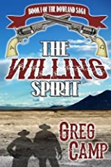 The Willing Spirit: Book One of the Dowland Saga (Volume 1) by Greg Camp (2013-12-07) Paperback