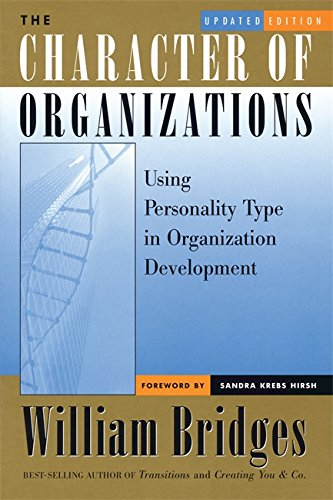 The Character of Organizations: Using Personality Type in Organization - Knox Myer