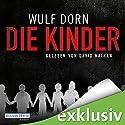 Die Kinder Hörbuch von Wulf Dorn Gesprochen von: David Nathan