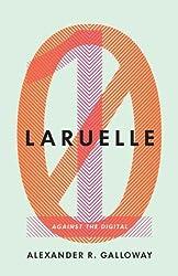 Laruelle: Against the Digital (Posthumanities)