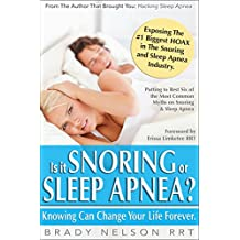 Snoring or Sleep Apnea?: Because Knowing Can Change Your Life...
