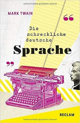 The Awful German Language Die Schreckliche Deutsche Sprache