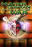 img - for Hunter Crispian & The Little Brother of War book / textbook / text book