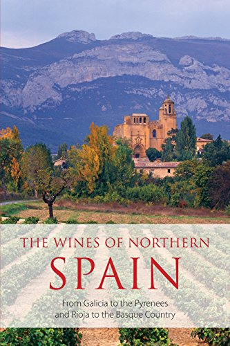 - The Wines of Northern Spain: From Galicia to the Pyrenees and Rioja to the Basque Country (Classic Wine Library)
