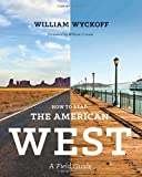 img - for How to Read the American West: A Field Guide (Weyerhaeuser Environmental Books) book / textbook / text book