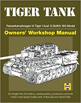 tiger tank manual panzerkampfwagen vi tiger 1 ausfe sdkfz 181 model david fletcher 9780760340783 amazoncom books