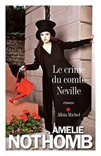 Le crime du comte Neville, Nothomb, Amélie