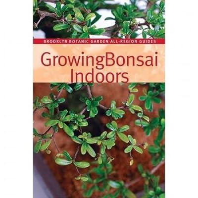 Brussel's Bonsai Growing Bonsai Indoors Book,: Garden & Outdoor