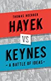 img - for Hayek vs Keynes: A Battle of Ideas book / textbook / text book