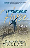 img - for Extraordinary Hope: 30 Days to Being Strengthened and Inspired book / textbook / text book