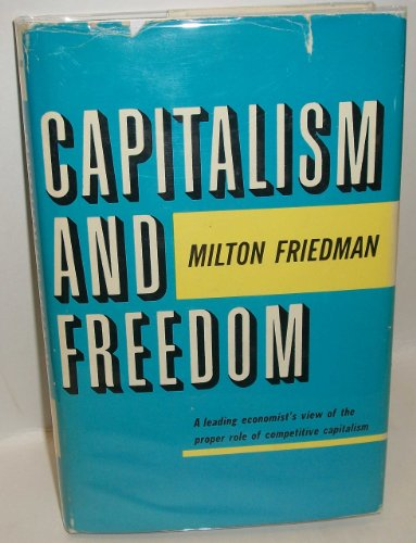 milton friedman capitalism and freedom essay Milton friedman, recipient of the 1976 nobel memorial prize for economic science, was born on july 31, 1912 in brooklyn, new york he was the forth and last child of sarah ethel and jeno saul friedman.