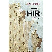 Hir: A Play