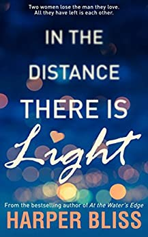 In the Distance There Is Light by [Bliss, Harper]