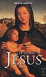 Le roman de Jésus, tome 1 : De Bethléem à Cana par Caratini