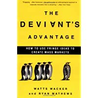 The Deviant's Advantage: How to Use Fringe Ideas to Create Mass Markets