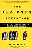 The Deviant's Advantage, Ryan Mathews and Watts Wacker, 1400050006