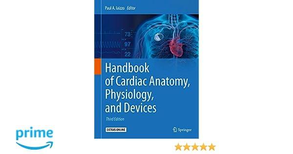 Handbook of Cardiac Anatomy, Physiology, and Devices: 9783319194639 ...