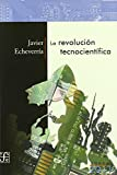 img - for La revoluci n tecnocient fica (Fondo 20+1) (Spanish Edition) book / textbook / text book