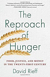 The Reproach of Hunger: Food, Justice, and Money in the Twenty-First Century by Simon & Schuster