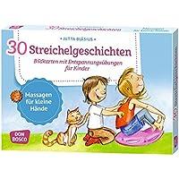 30 Streichelgeschichten: Bildkarten mit Entspannungsübungen für Kinder (Körperarbeit und innere Balance)