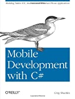 Mobile Development with C#: Building Native iOS, Android, and Windows Phone Applications Front Cover