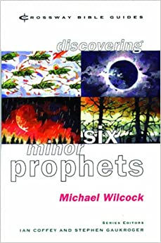 Book Discovering Six Minor Prophets: Understanding the Signs of the Times (Crossway Bible Guides)