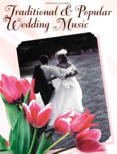 Traditional & Popular Wedding Music: Piano/Vocal/Chords
