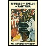 Rituals and Spells of Santeria