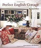 Perfect English Cottage, Ros Byam Shaw, 1845979044