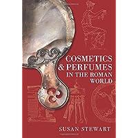 Cosmetics & Perfumes in the Roman World