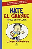 Nate El Grande: Unico en su clase / Big Nate: In A Class By Himself (Big Nate (Harper Collins)) (Spanish Edition) by Peirce, Lincoln (2011) Hardcover