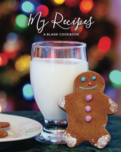 My Recipes: Blank Christmas Recipe Journal: A Blank Cookbook (Holiday Recipe Journals) (Volume 5) by Journals for Women