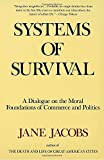 img - for Systems of Survival: A Dialogue on the Moral Foundations of Commerce and Politics book / textbook / text book