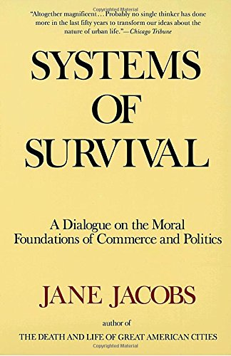 Systems-of-Survival-A-Dialogue-on-the-Moral-Foundations-of-Commerce-and-Politics